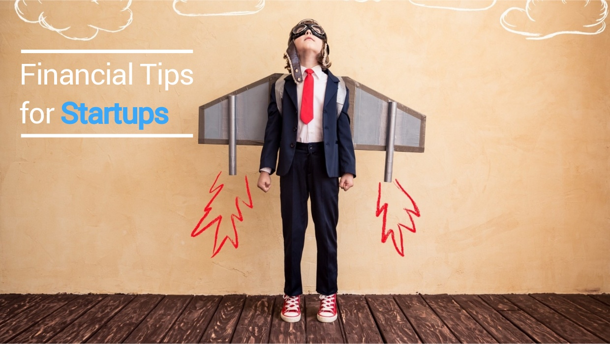 Top 4 Financial Tips for Startups